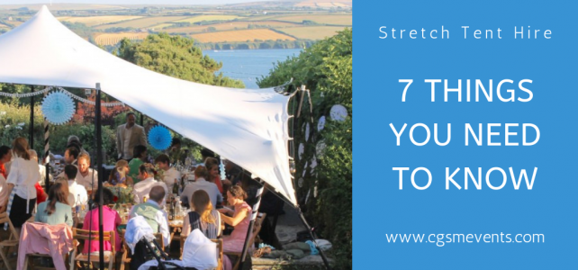 Stretch Tent Hire – 7 Things You Need To Know